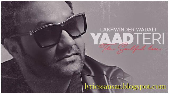 Yaad Teri Lyrics : Lakhwinder Wadali | Jeet Productions