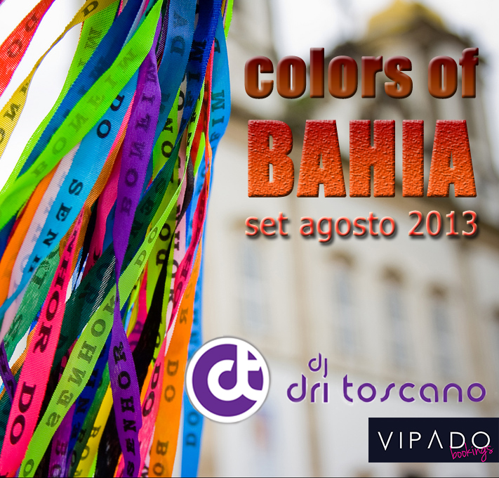 DJ Dri Toscano - Colors Of Bahia (Set Mix Agosto 2013)