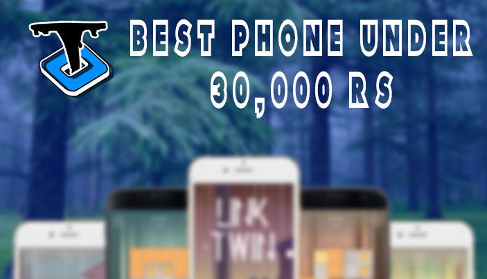 Phones under 30000 rs