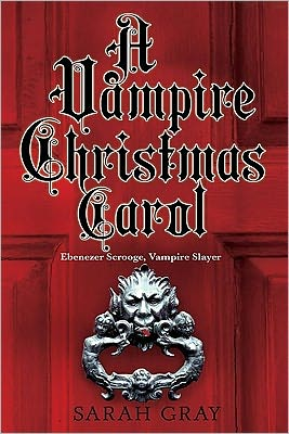 Mash Ups and More Update - A Vampire Christmas Carol - May 22, 2011