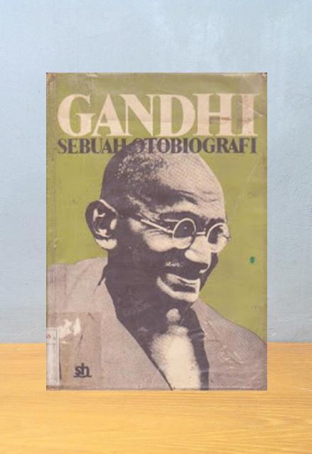 GANDHI SEBUAH OTOBIOGRAFI