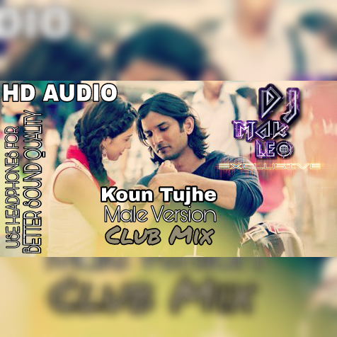 KOUN TUJHE - M.S. DHONI - CLUB MIX - ARMAN MALIK FT. DJ MAK LEO EXCLUSIVE