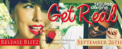 Release Blitz: Get Real by Tellulah Darling