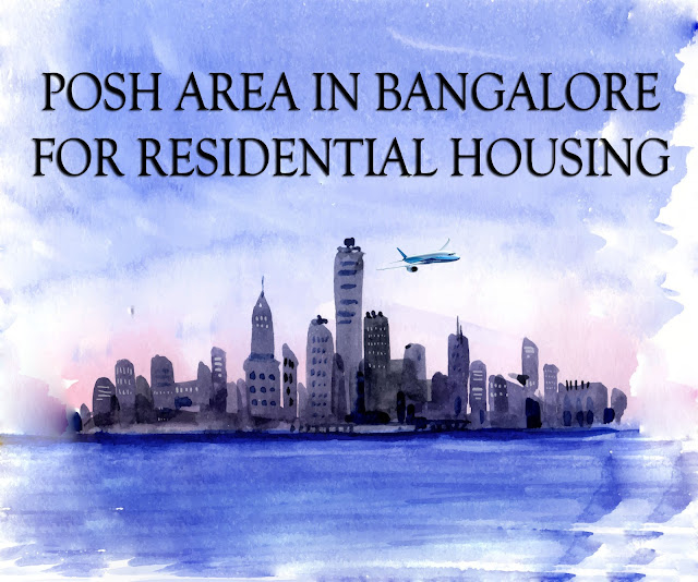 Buy properties in bangalore posh area