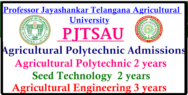 Telangana PJTSAU Agriculture Polytechnic Admission 2017 Notification Telangana PJTSAU Agriculture Polytechnic Admission 2017 Notification | Telangana Agriculture University Agriculture Polytechnic Admission 2017 Notification | Professor Jayashankar Telangana Agricultural University Polytechnic Diploma Courses Admission 2017 | PJTSAU Polytechnic Admission 2017 | Professor Jayashankar Telangana Agricultural University Polytechnic Admission Notification 2017 | Polytecnic Admissions into Agricultural Polytecnic 2 years, Seed Technology 2 years and Agricultural Engeneering 3 years Telangana PJTSAU Polytecnic Admission 2017 : The Professor Jayashankar Telangana Agricultural University (PJTSAU ) has published the Agricultural Polytechnic Admission 2017 Notification in the month of June and the PJTSAU invited the online applications from the eligible candidates for admission into two year duration Agricultural, Seed Technology Polytecnic Diploma Courses and Three year diploma in agricultural Engineering courses in Professor Jayashankar Telangana Agricultural University and its affiliated recognized private Agriculture Polytecnic institutes for the Academic Year 2017-18http://www.paatashaala.in/2016/06/telangana-pjtsau-agriculture-polytecnic-admission-notification-2016.html