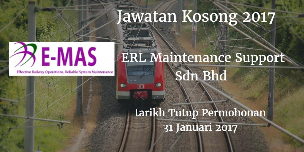 Jawatan Kosong ERL Maintenance Support Sdn Bhd 31 Januari 2017