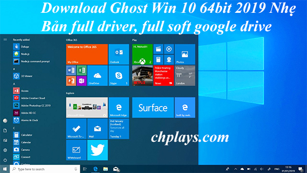Download Ghost Win 10 64bit 2019 Nhẹ- Bản full driver, full soft google drive a