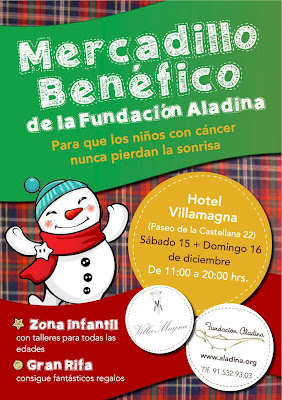 Mercadillo Benéfico Navideño de la Fundación Aladina en el Hotel Villamagna (Madrid), el próximo 15 y 16 de diciembre.