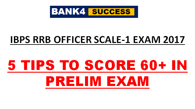 5 TIPS TO SCORE 60+ IN IBPS RRB PO