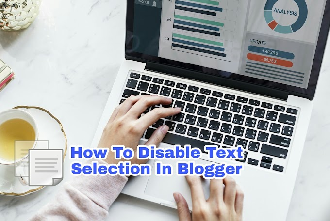 How To Disable Select Copy And Right Click On Blogger