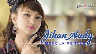 Lirik Lagu Mencla Mencle (Dan Artinya) - Jihan Audy