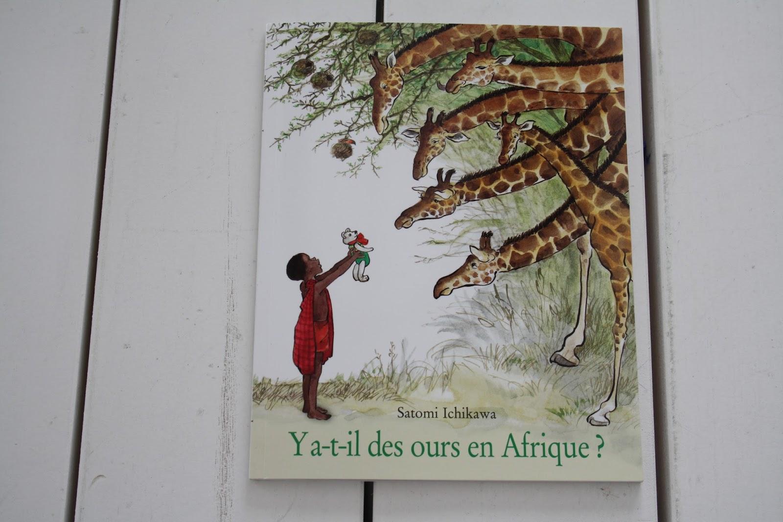 Y'a t-il des ours en Afrique ? de Satomi Ichikawa