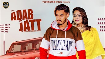 Adab Jatt Gurlez Akhtar Yuvi Mathoda Video HD Download