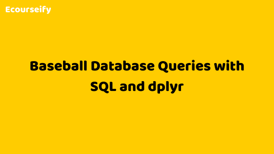 Baseball Database Queries with SQL and dplyr