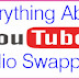 Everything About YouTube Audio Swapping