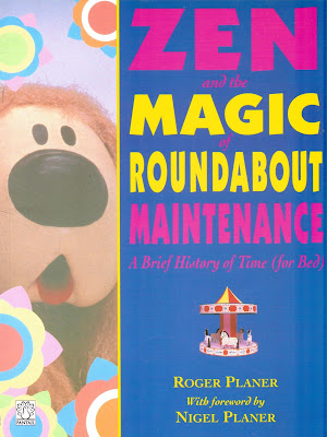 Zen And The Magic Of Roundabout Maintenance by Roger and Nigel Planer