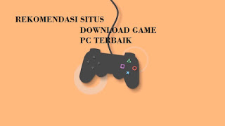 Tempat situs download game pc bajakan