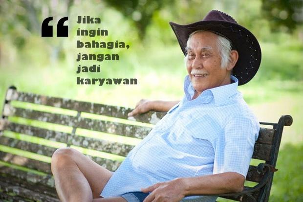 Kumpulan Kata kata Bob Sadino Pengusaha Sukses Indonesia