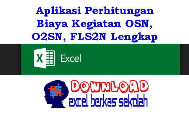Download Aplikasi Perhitungan Biaya Kegiatan OSN, O2SN, FLS2N Lengkap