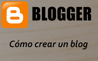 Tutorial Cómo crear un blog con Blogger