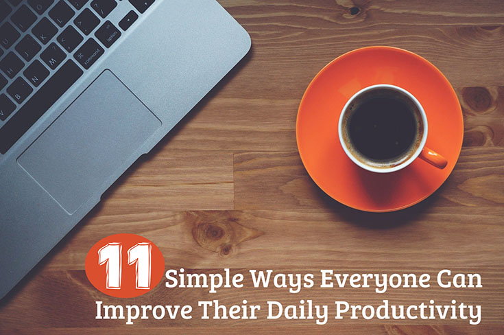 Improve your daily productivity in just seconds with these 11 tips!