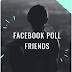 Facebook Poll Friends