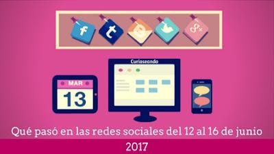 que-paso-redes-sociales-12-16-junio-2017