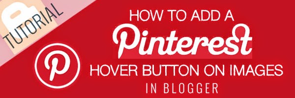 "How to add pinterest mouse over button ""pin it"" to images in blogger"