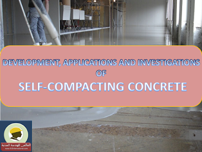 DEVELOPMENT, APPLICATIONS AND INVESTIGATIONS  OF SELF-COMPACTING CONCRETE