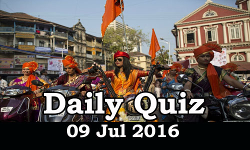 Daily Current Affairs Quiz - 09 Jul 2016