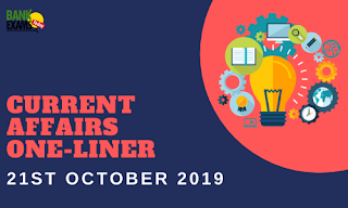 Current Affairs One-Liner: 21st October 2019