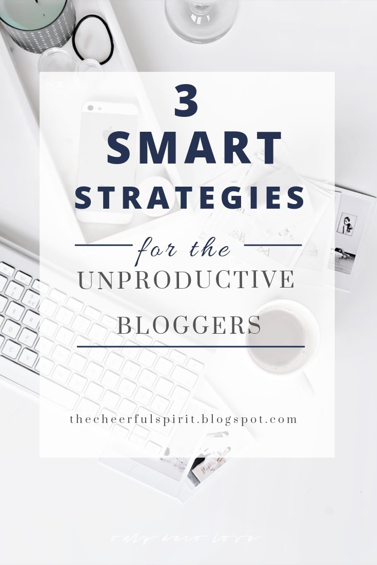 Here are my 3 Smart Strategies for the Unproductive Bloggers. These techniques are effective to bring out my productivity. via https://thecheerfulspirit.blogspot.com ##productivity #productivitytips #productivityhacks #blog #blogger #blogging #bloggingtips