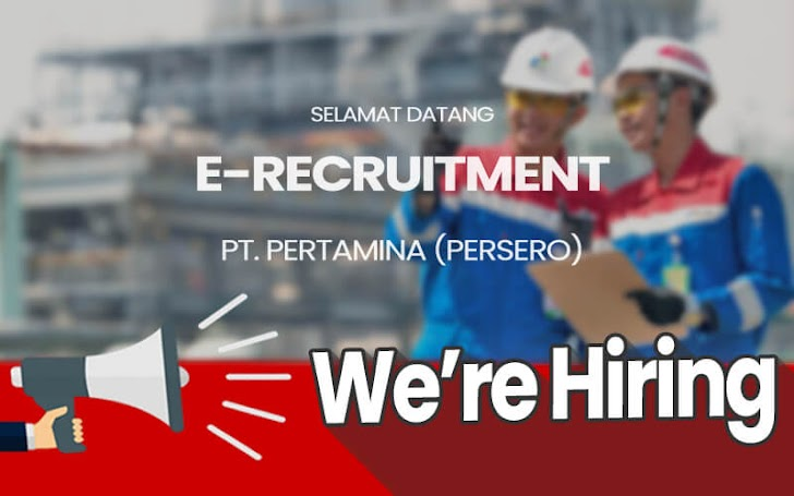 E-Recruitment Lowongan Kerja PT Pertamina (Persero) 70 Posisi Pegawai Tetap & Kontrak Terbaru Agustus 2018