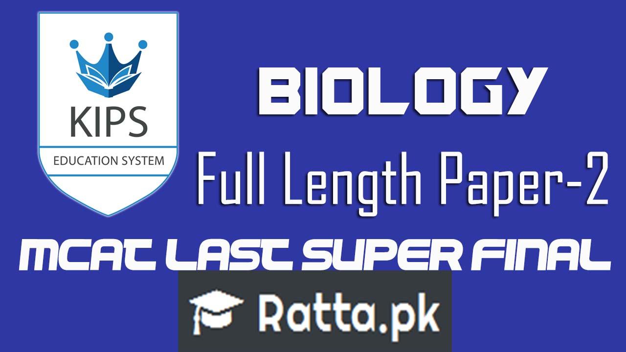 KIPS MCAT Biology Full Length Paper-2 2016  MCAT Last Super Final