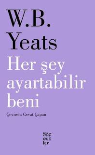 W. B. Yeats - Her Sey Ayartabilir Beni