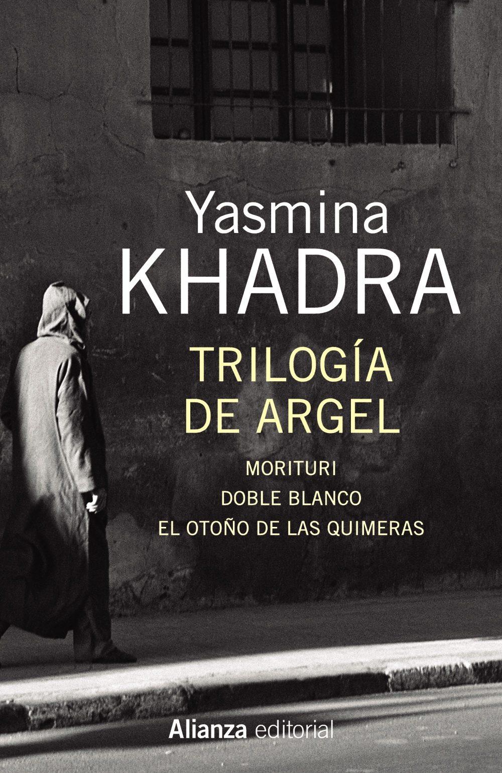 http://laantiguabiblos.blogspot.com/2019/01/trilogia-de-argel-yasmina-khadra.html