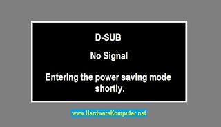 CARA MENGATASI PESAN D-SUB NO SIGNAL PADA MONITOR PC