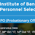 IBPS PO 2017 Recruitment, Vacancies, Notification Exam Date, Syllabus, Exam Pattern, Eligibility Criteria