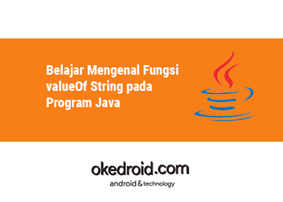 Contoh Fungsi Method valueOf class kelas String pada Program Java