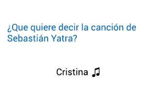 Significado de la canción Cristina Sebastián Yatra.