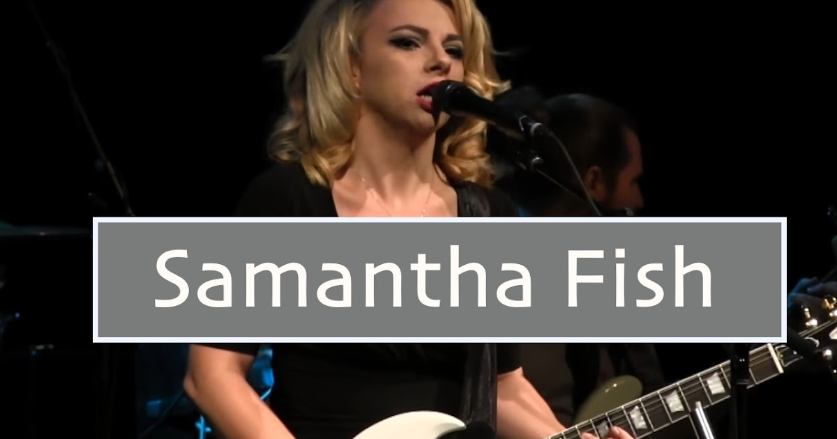 Samantha fish chills fever tour sellersville theater 2017 for Samantha fish chills and fever
