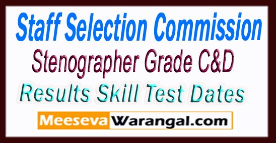 SSC Staff Selection Commission Stenographer Grade C &D Results 2017,Skill Test Dates,Call Letter Download