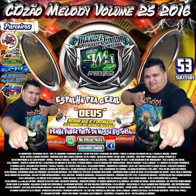 CD MELODY VOL.25 - DJMANOEL JR O PANCADÃO MACAPÁ