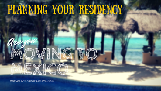 Living in Mexico: advice for expats or travellers planning on staying