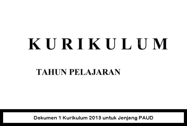 Dokumen 1 Kurikulum 2013 untuk Jenjang PAUD