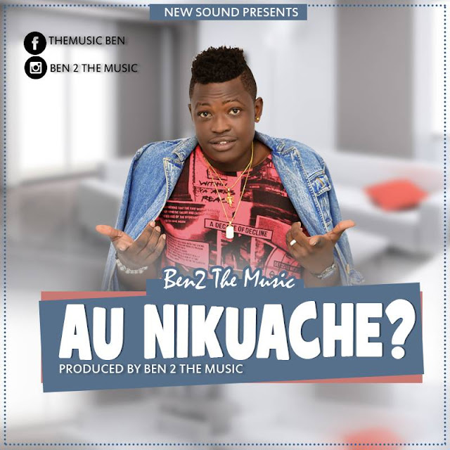 BEN 2 The Music - Au Nikuache