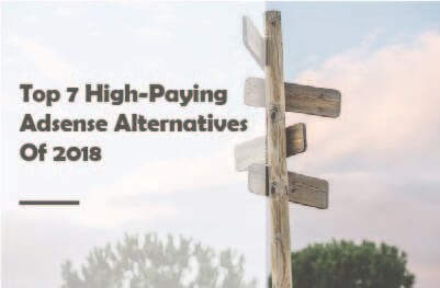 Top 7 High-Paying Adsense Alternatives Of 2018