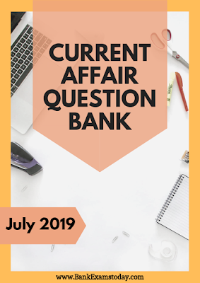 Current Affairs Question Bank: July 2019