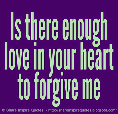 Please Forgive Me Quote: Forgive Me Quotes. QuotesGram