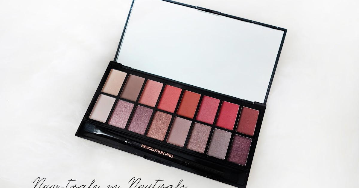 Makeup Revolution | New-Trals vs Neutrals Palette Review